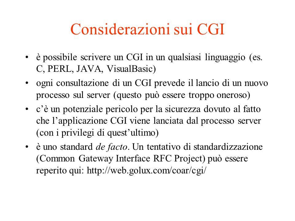 Considerazioni sui CGI è possibile scrivere un CGI in un qualsiasi linguaggio (es.