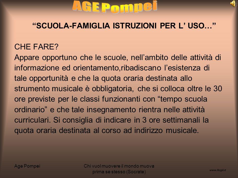 Age PompeiChi vuol muovere il mondo muova prima se stesso (Socrate) SCUOLA-FAMIGLIA ISTRUZIONI PER L USO… CHE FARE.