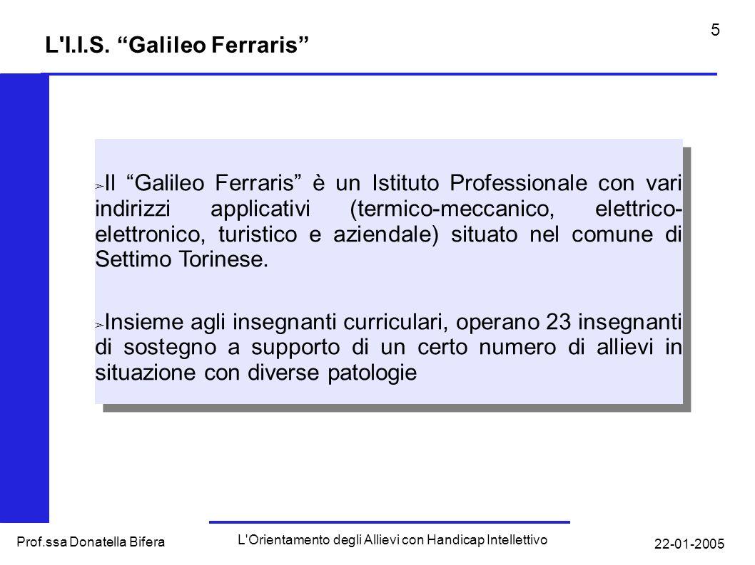 22-01-2005 L Orientamento degli Allievi con Handicap Intellettivo Prof.ssa Donatella Bifera 4 Normativa sull Integrazione degli Allievi in Situazione di hc Sempre nell ambito della LQ, l art.