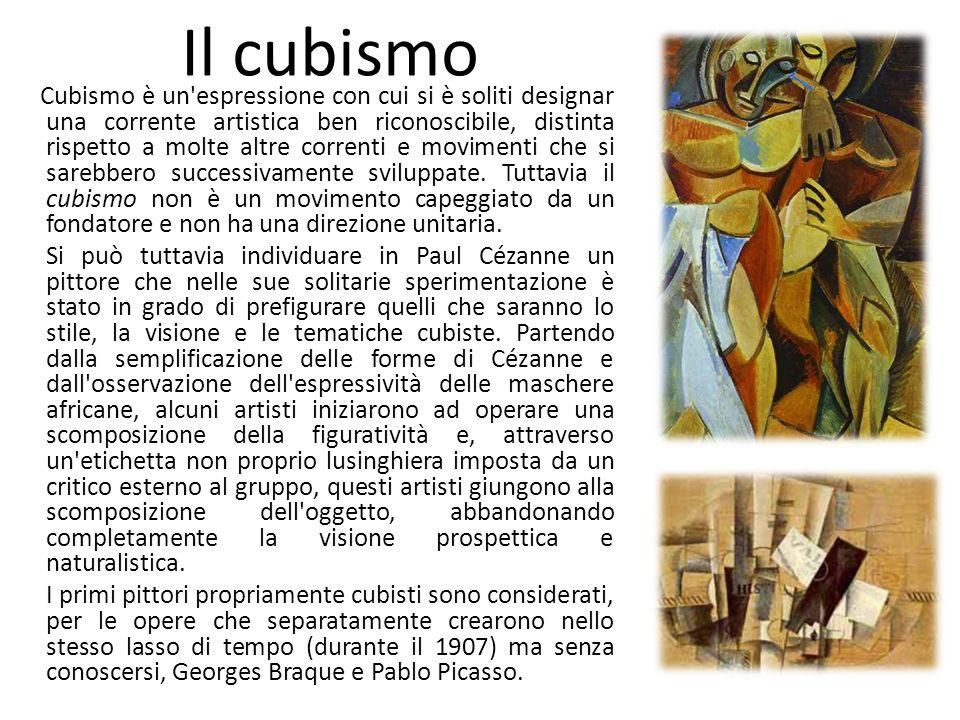 Il cubismo Cubismo è un espressione con cui si è soliti designar una corrente artistica ben riconoscibile, distinta rispetto a molte altre correnti e movimenti che si sarebbero successivamente sviluppate.