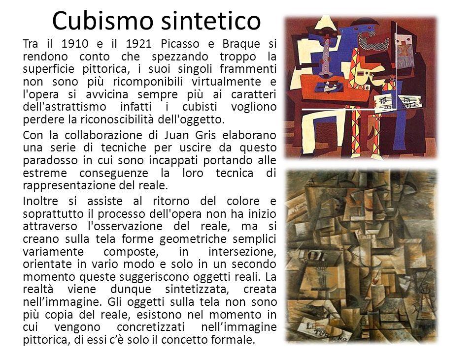 Cubismo sintetico Tra il 1910 e il 1921 Picasso e Braque si rendono conto che spezzando troppo la superficie pittorica, i suoi singoli frammenti non sono più ricomponibili virtualmente e l opera si avvicina sempre più ai caratteri dell astrattismo infatti i cubisti vogliono perdere la riconoscibilità dell oggetto.