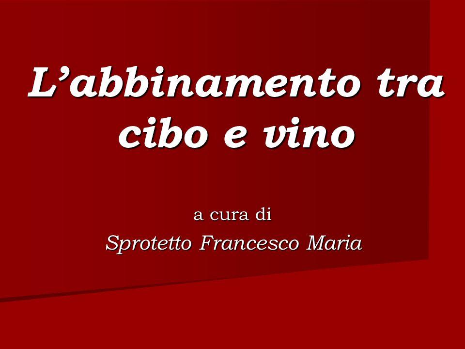 Labbinamento tra cibo e vino a cura di Sprotetto Francesco Maria