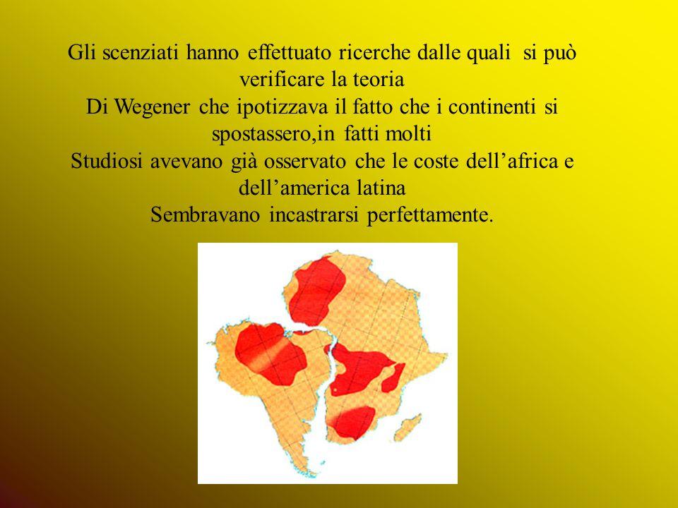 Gli scenziati hanno effettuato ricerche dalle quali si può verificare la teoria Di Wegener che ipotizzava il fatto che i continenti si spostassero,in
