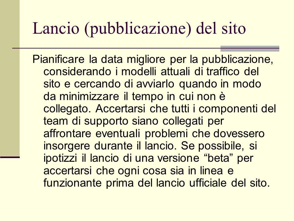 Lancio (pubblicazione) del sito Pianificare la data migliore per la pubblicazione, considerando i modelli attuali di traffico del sito e cercando di a