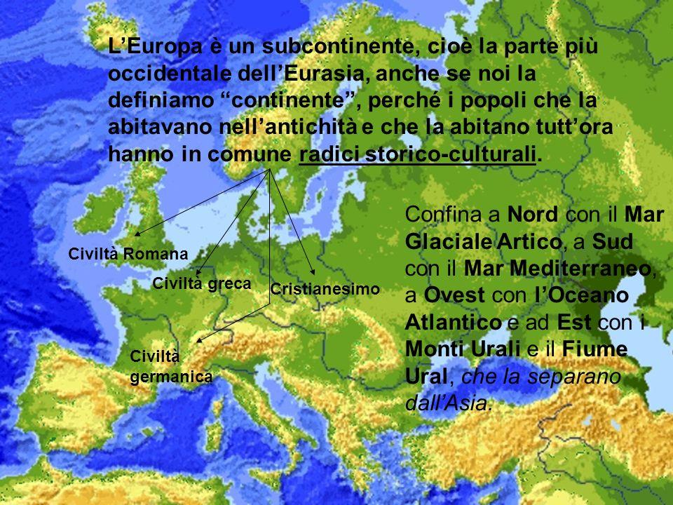 LEuropa è un subcontinente, cioè la parte più occidentale dellEurasia, anche se noi la definiamo continente, perché i popoli che la abitavano nellantichità e che la abitano tuttora hanno in comune radici storico-culturali.