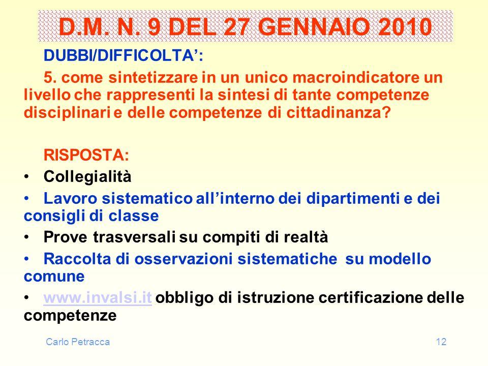 Carlo Petracca12 D.M. N. 9 DEL 27 GENNAIO 2010 DUBBI/DIFFICOLTA: 5. come sintetizzare in un unico macroindicatore un livello che rappresenti la sintes