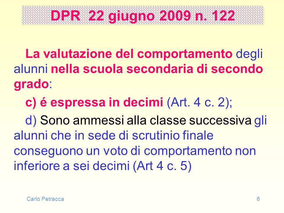 Carlo Petracca17 Paradigma della decisione Fondare scientificamente ed oggettivamente la decisione degli insegnanti Attribuzione di valore ad una prestazione Voto = Misura > (Ch.