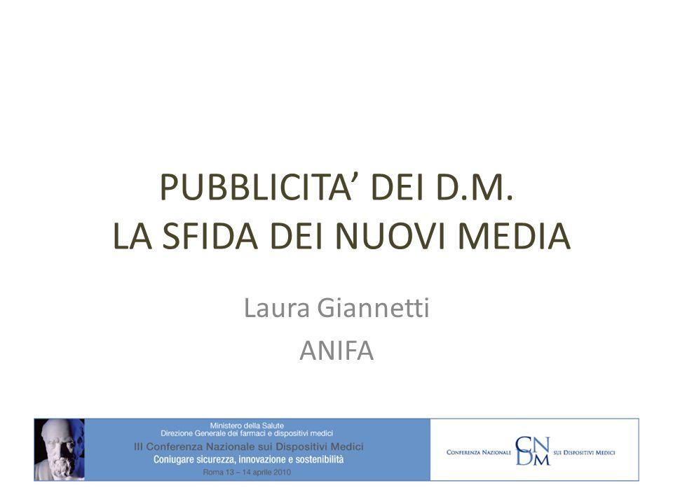 PUBBLICITA DEI D.M. LA SFIDA DEI NUOVI MEDIA Laura Giannetti ANIFA