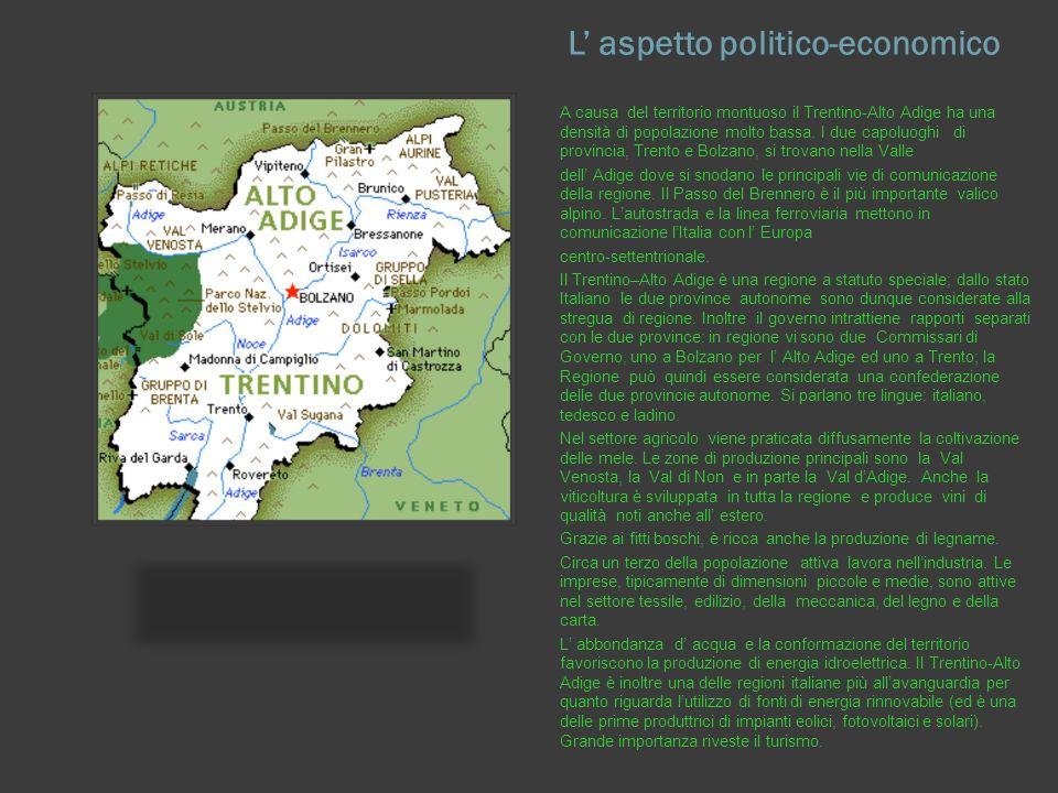 L aspetto politico-economico A causa del territorio montuoso il Trentino-Alto Adige ha una densità di popolazione molto bassa.