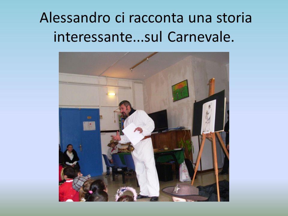 Alessandro ci racconta una storia interessante...sul Carnevale.