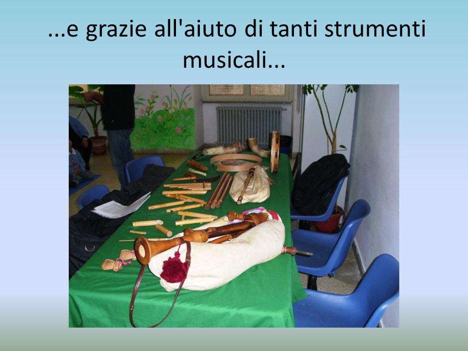 ...e grazie all'aiuto di tanti strumenti musicali...