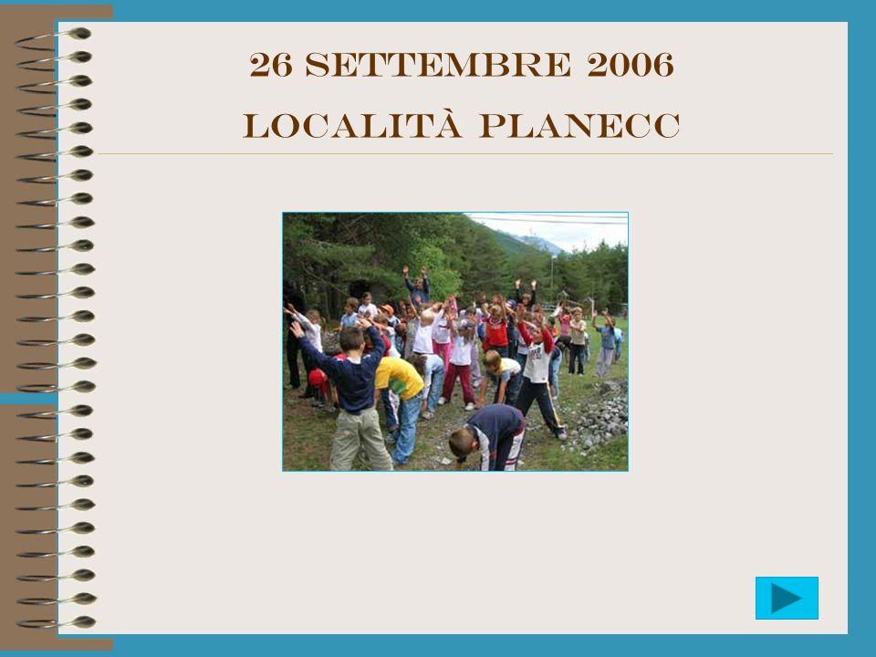 26 settembre 2006 LOCALITà PLANECC