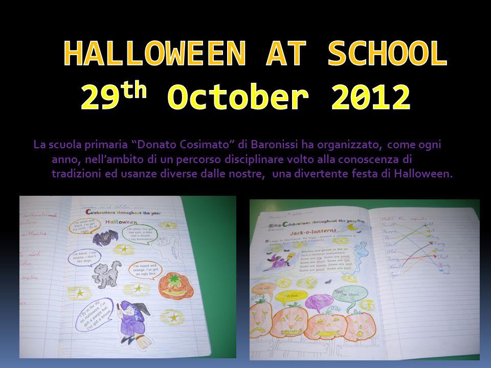 La scuola primaria Donato Cosimato di Baronissi ha organizzato, come ogni anno, nellambito di un percorso disciplinare volto alla conoscenza di tradizioni ed usanze diverse dalle nostre, una divertente festa di Halloween.