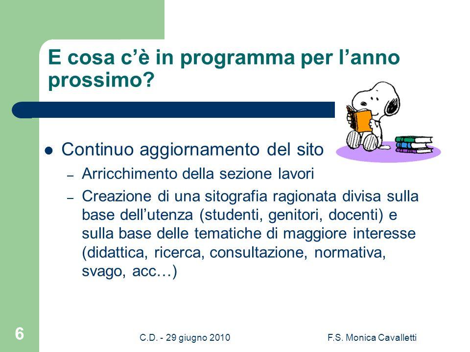 C.D. - 29 giugno 2010F.S. Monica Cavalletti 6 E cosa cè in programma per lanno prossimo.