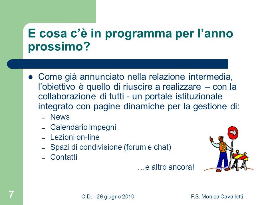 C.D. - 29 giugno 2010F.S. Monica Cavalletti 7 E cosa cè in programma per lanno prossimo.