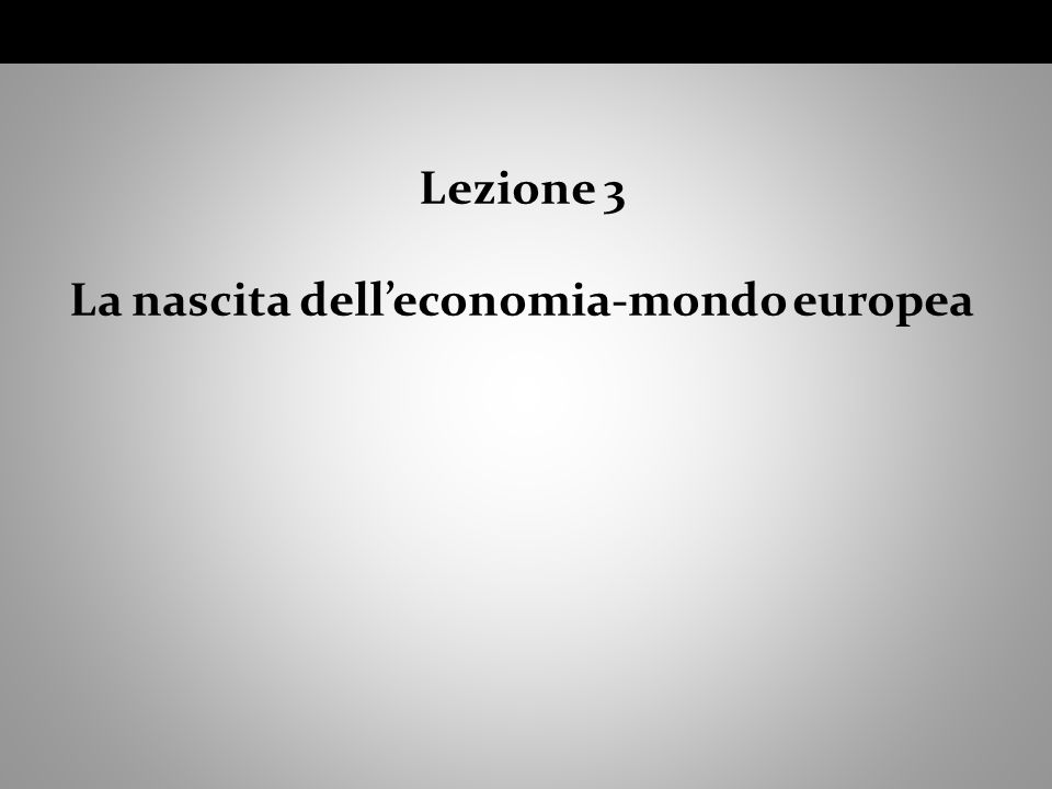 1.Un esempio di economia finalizzata soprattutto al consumo locale: lEuropa feudale.