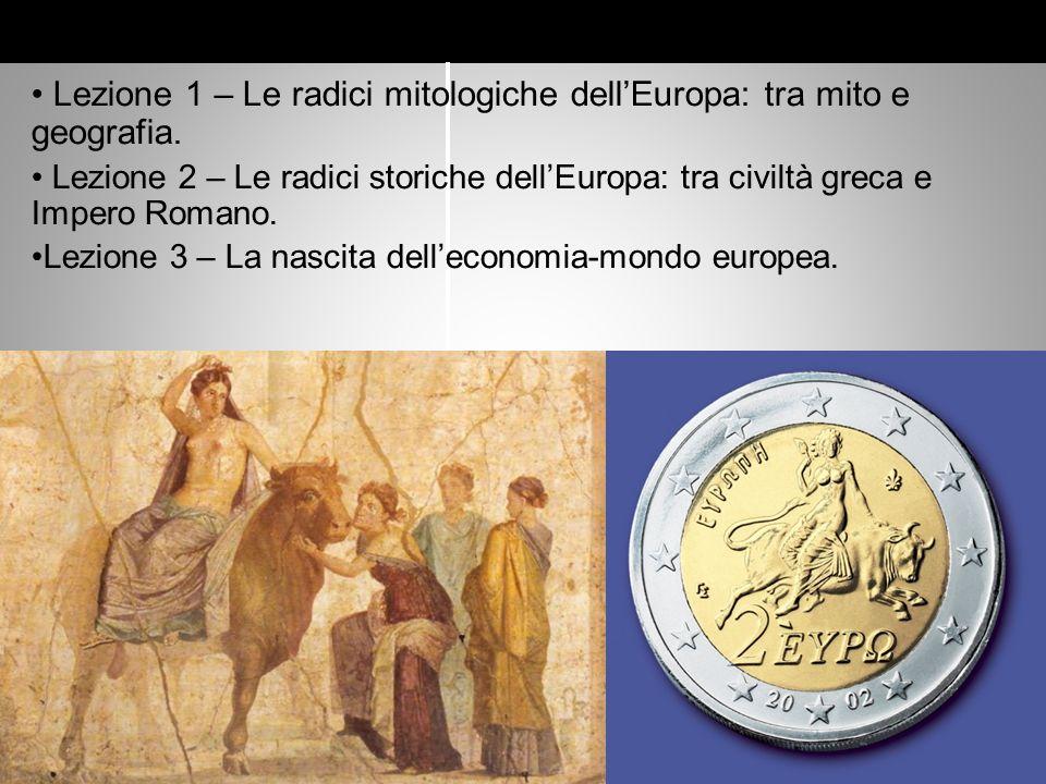 Lezione 1 Le radici mitologiche dellEuropa: tra mito e geografia.
