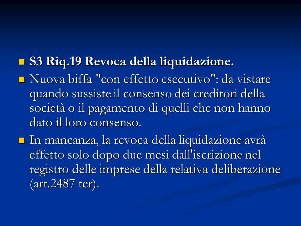 S3 Riq.19 Revoca della liquidazione. S3 Riq.19 Revoca della liquidazione.