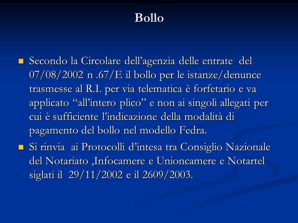 Bollo Secondo la Circolare dellagenzia delle entrate del 07/08/2002 n.67/E il bollo per le istanze/denunce trasmesse al R.I.