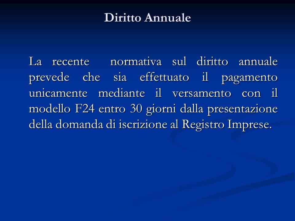 Diritto Annuale La recente normativa sul diritto annuale prevede che sia effettuato il pagamento unicamente mediante il versamento con il modello F24 entro 30 giorni dalla presentazione della domanda di iscrizione al Registro Imprese.
