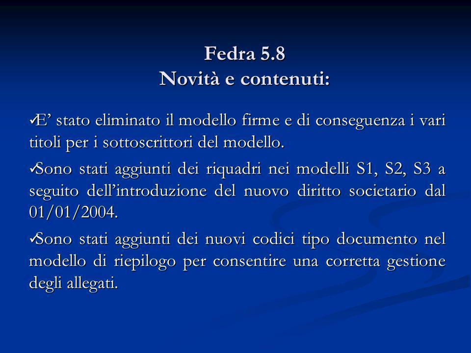 Fedra 5.8 Novità e contenuti: E stato eliminato il modello firme e di conseguenza i vari titoli per i sottoscrittori del modello. E stato eliminato il