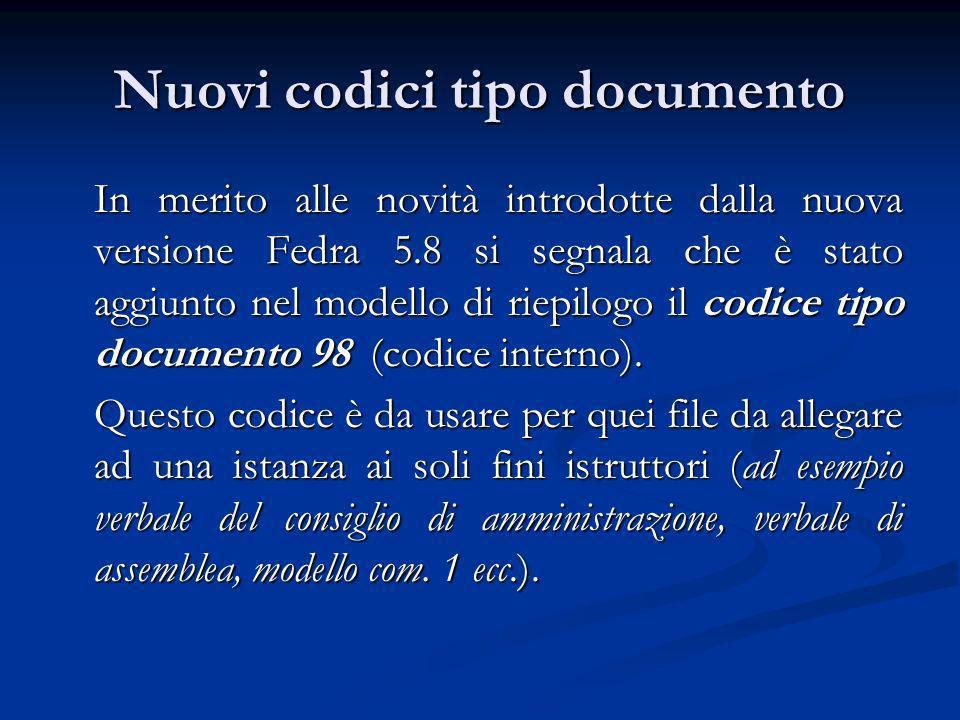 Nuovi codici tipo documento In merito alle novità introdotte dalla nuova versione Fedra 5.8 si segnala che è stato aggiunto nel modello di riepilogo il codice tipo documento 98 (codice interno).