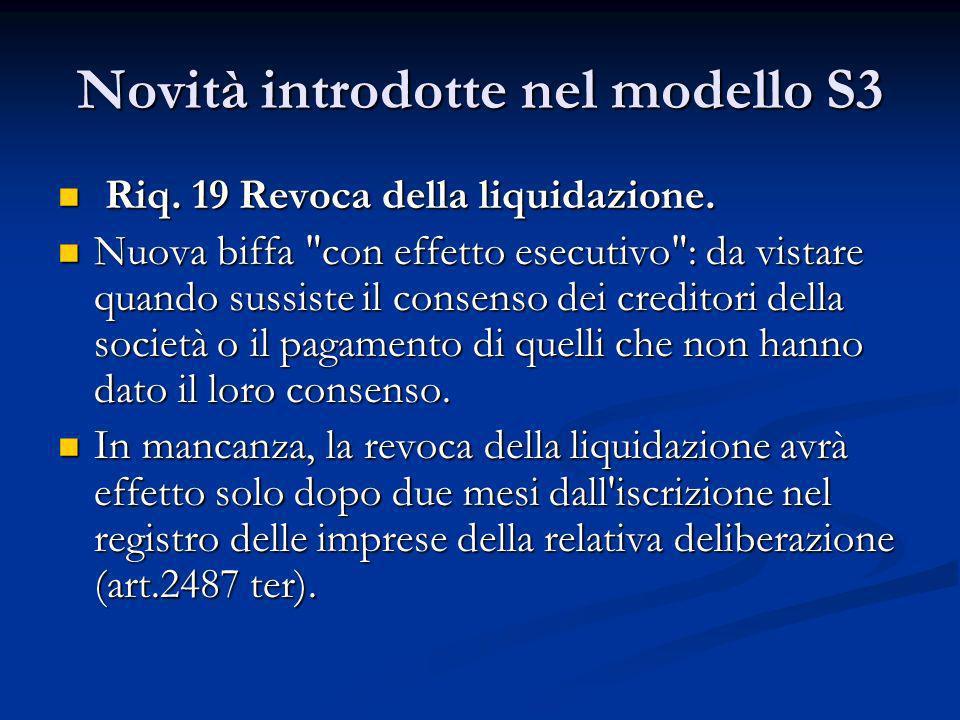 Novità introdotte nel modello S3 Riq. 19 Revoca della liquidazione. Riq. 19 Revoca della liquidazione. Nuova biffa