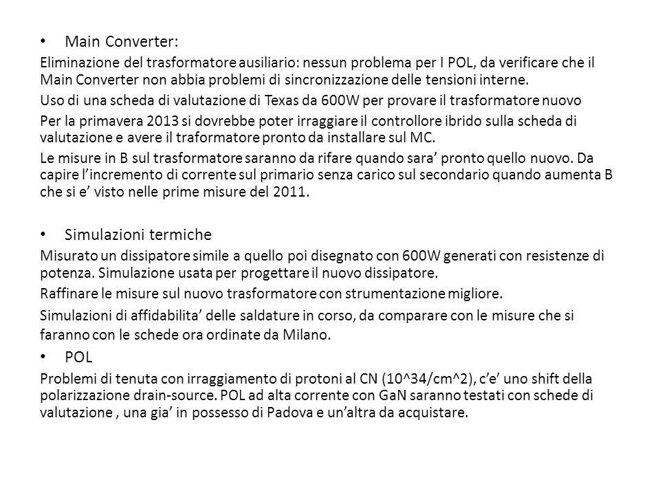 Main Converter: Eliminazione del trasformatore ausiliario: nessun problema per I POL, da verificare che il Main Converter non abbia problemi di sincronizzazione delle tensioni interne.