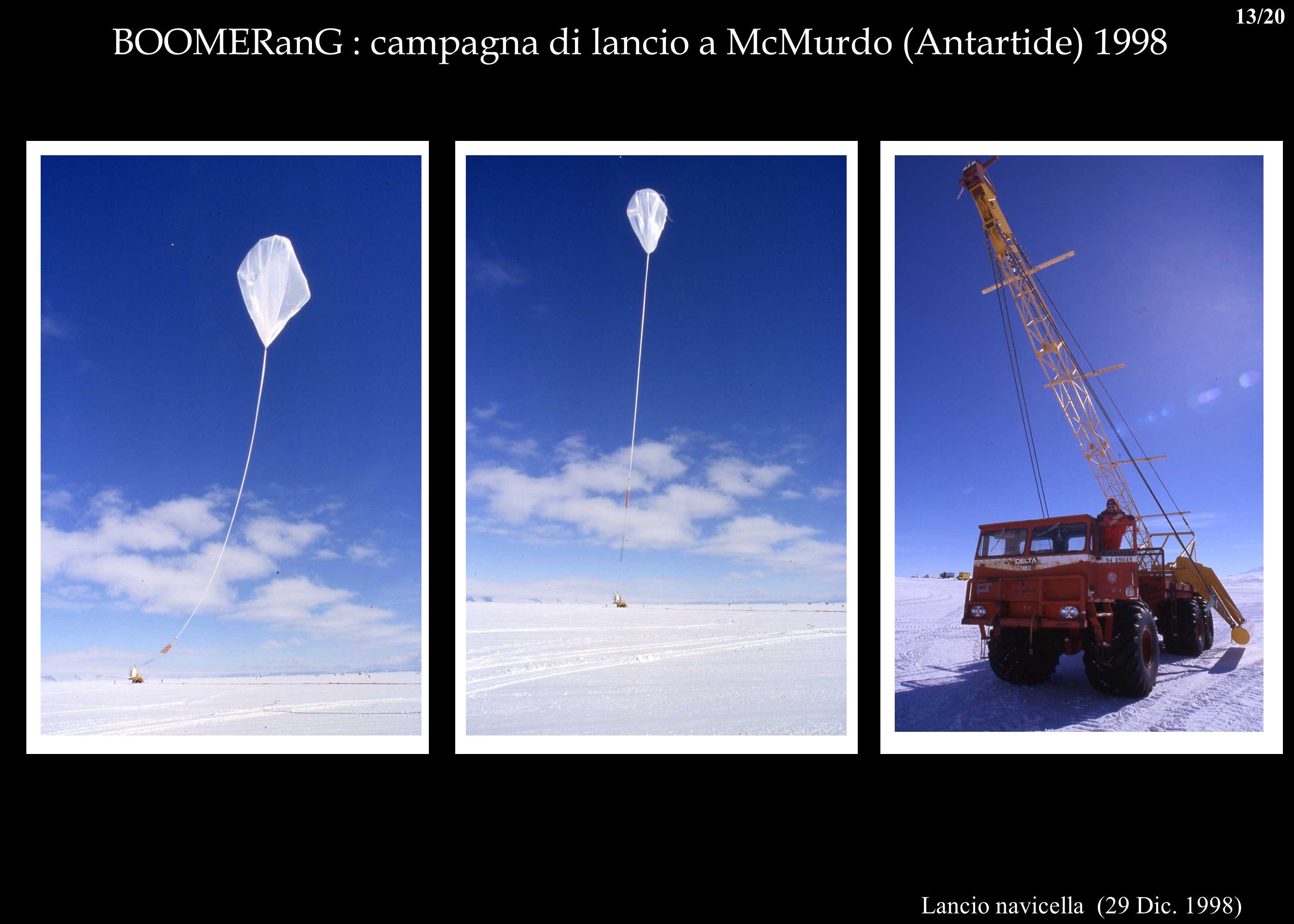 BOOMERanG : campagna di lancio a McMurdo (Antartide) 1998 Lancio navicella (29 Dic. 1998) 13/20