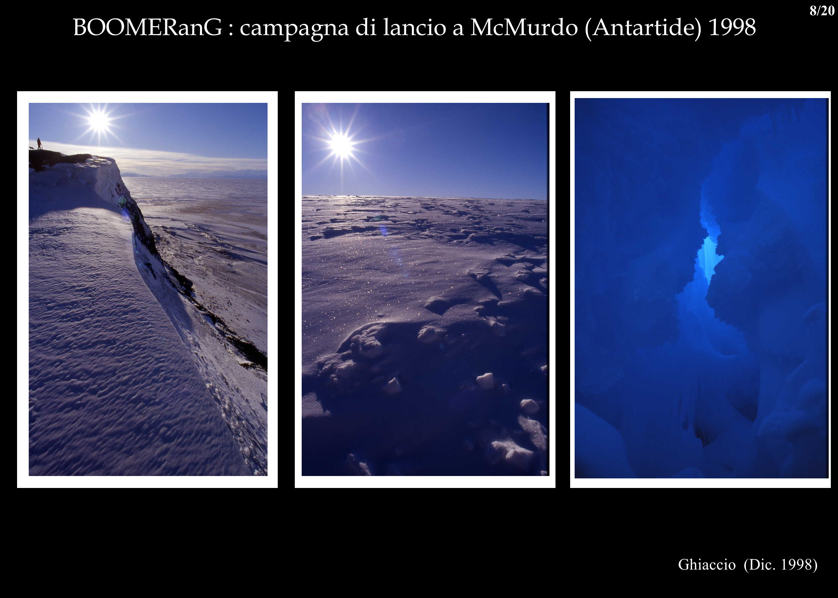 BOOMERanG : campagna di lancio a McMurdo (Antartide) 1998 Ghiaccio (Dic. 1998) 8/20