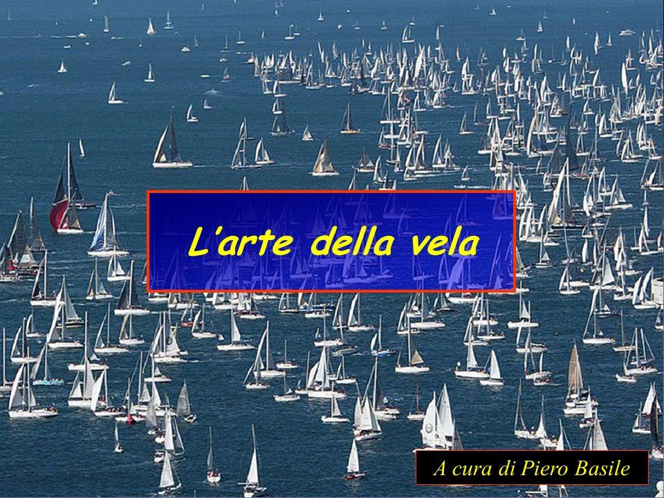 Larte della vela A cura di Piero Basile