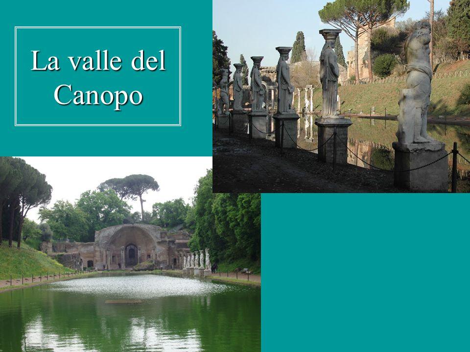 Il Canopo Il nome deriva da una città egiziana famosa per i suoi culti di Iside e di Serapide.