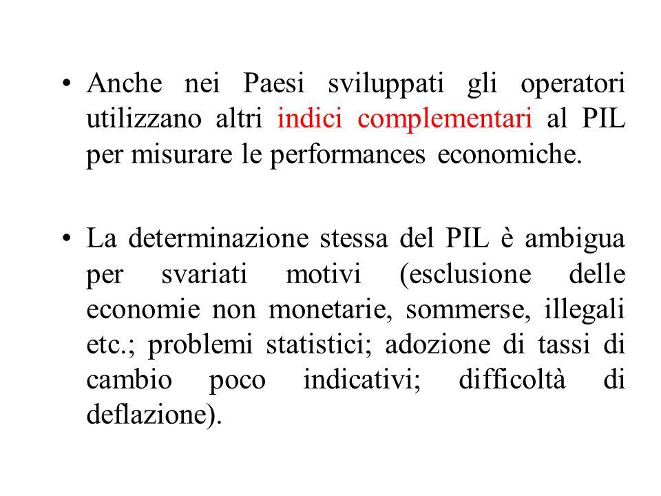 Anche nei Paesi sviluppati gli operatori utilizzano altri indici complementari al PIL per misurare le performances economiche. La determinazione stess