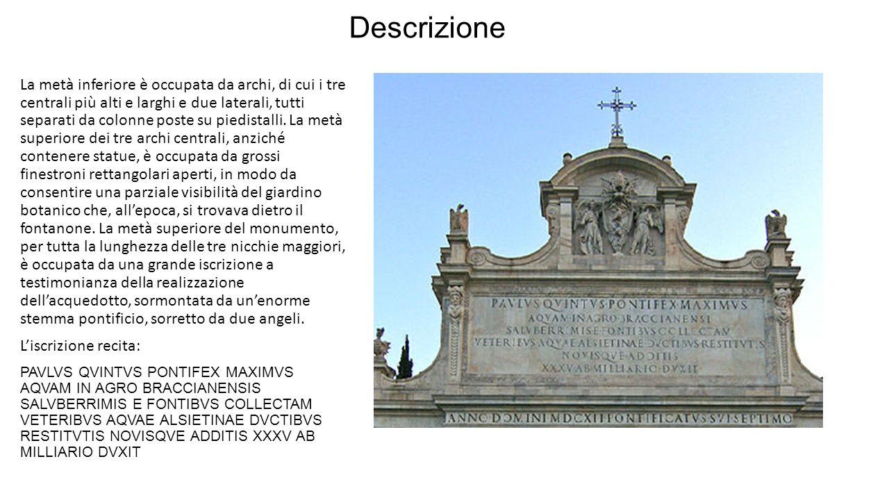 Il progetto originale prevedeva che lacqua venisse raccolta in cinque vasche posizionate in corrispondenza di ciascun arco, ma nel 1690 papa Alessandro VIII commissionò a Carlo Fontana, la realizzazione di un progetto di ampliamento dellopera.