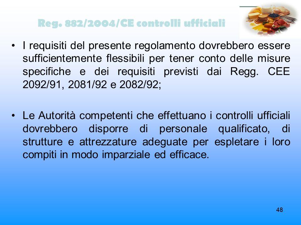 48 Reg. 882/2004/CE controlli ufficiali I requisiti del presente regolamento dovrebbero essere sufficientemente flessibili per tener conto delle misur