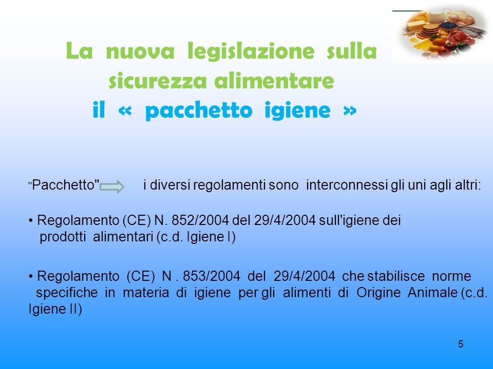 6 La nuova legislazione sulla sicurezza alimentare il « pacchetto igiene » Regolamento (CE) N.