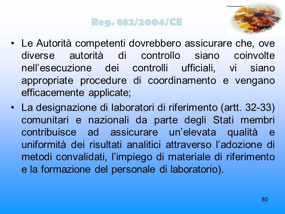 50 Reg. 882/2004/CE Le Autorità competenti dovrebbero assicurare che, ove diverse autorità di controllo siano coinvolte nellesecuzione dei controlli u