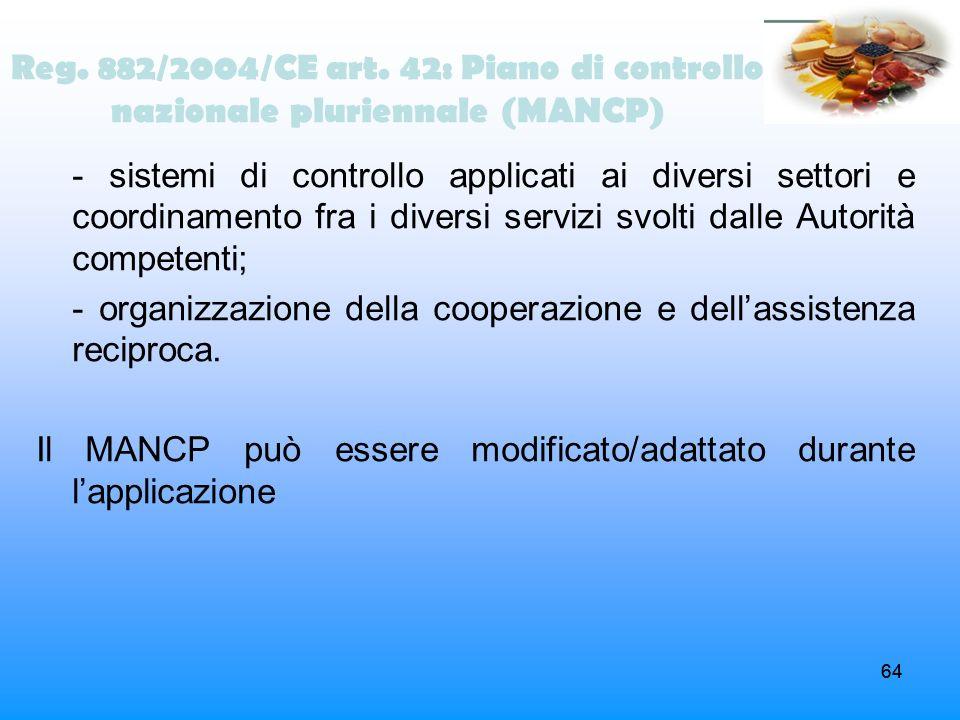 64 - sistemi di controllo applicati ai diversi settori e coordinamento fra i diversi servizi svolti dalle Autorità competenti; - organizzazione della
