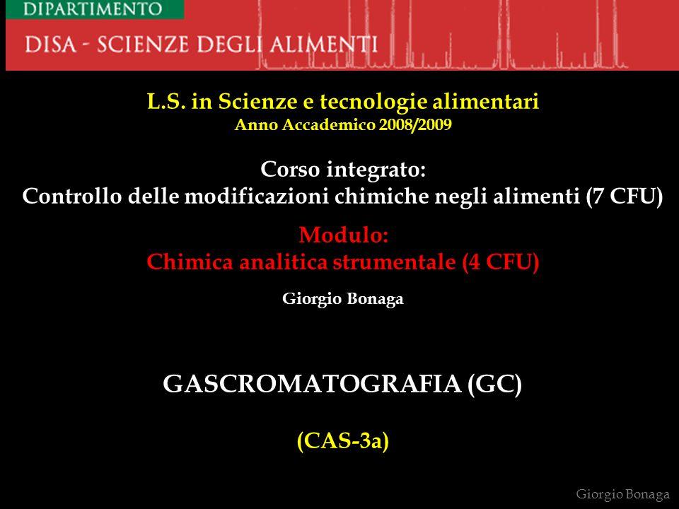 L.S. in Scienze e tecnologie alimentari Anno Accademico 2008/2009 Corso integrato: Controllo delle modificazioni chimiche negli alimenti (7 CFU) Modul