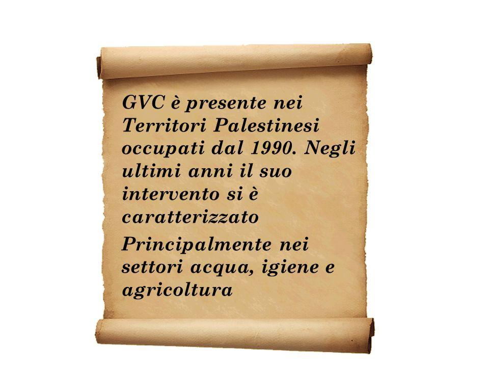 GVC è presente nei Territori Palestinesi occupati dal 1990. Negli ultimi anni il suo intervento si è caratterizzato Principalmente nei settori acqua,