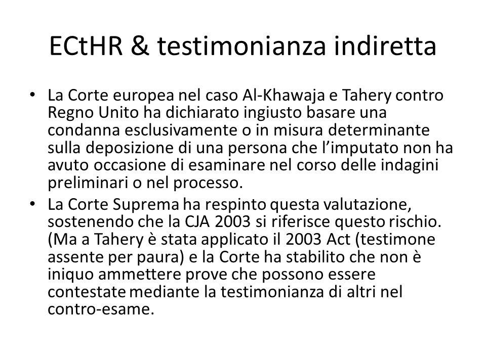 ECtHR & testimonianza indiretta La Corte europea nel caso Al-Khawaja e Tahery contro Regno Unito ha dichiarato ingiusto basare una condanna esclusivam