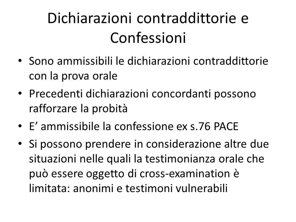 Dichiarazioni contraddittorie e Confessioni Sono ammissibili le dichiarazioni contraddittorie con la prova orale Precedenti dichiarazioni concordanti