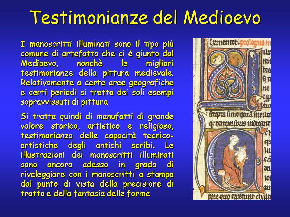 Testimonianze del Medioevo I manoscritti illuminati sono il tipo più comune di artefatto che ci è giunto dal Medioevo, nonchè le migliori testimonianze della pittura medievale.