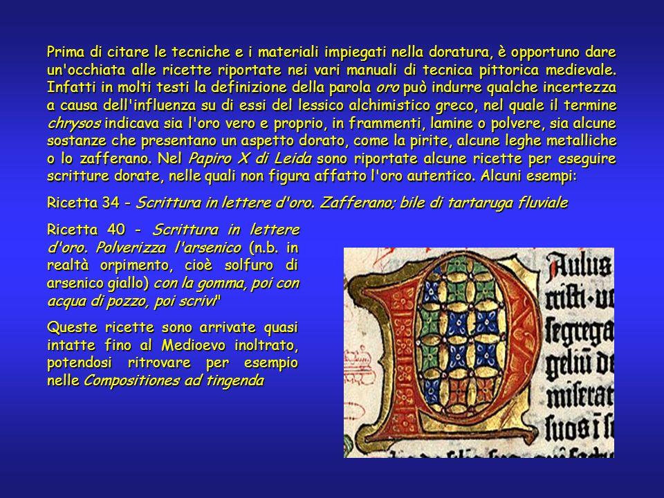 Prima di citare le tecniche e i materiali impiegati nella doratura, è opportuno dare un occhiata alle ricette riportate nei vari manuali di tecnica pittorica medievale.