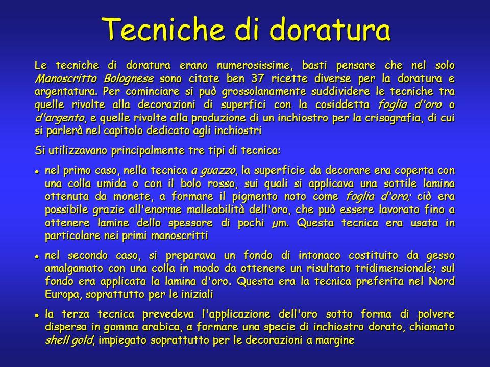 Tecniche di doratura Le tecniche di doratura erano numerosissime, basti pensare che nel solo Manoscritto Bolognese sono citate ben 37 ricette diverse