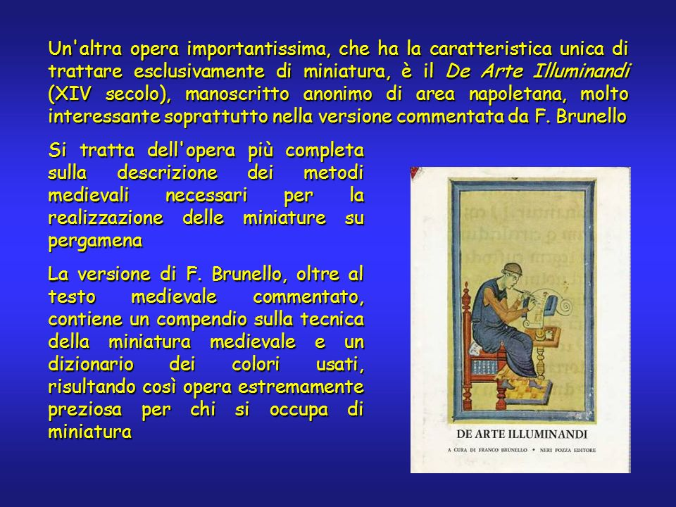 Tecniche di doratura Le tecniche di doratura erano numerosissime, basti pensare che nel solo Manoscritto Bolognese sono citate ben 37 ricette diverse per la doratura e argentatura.