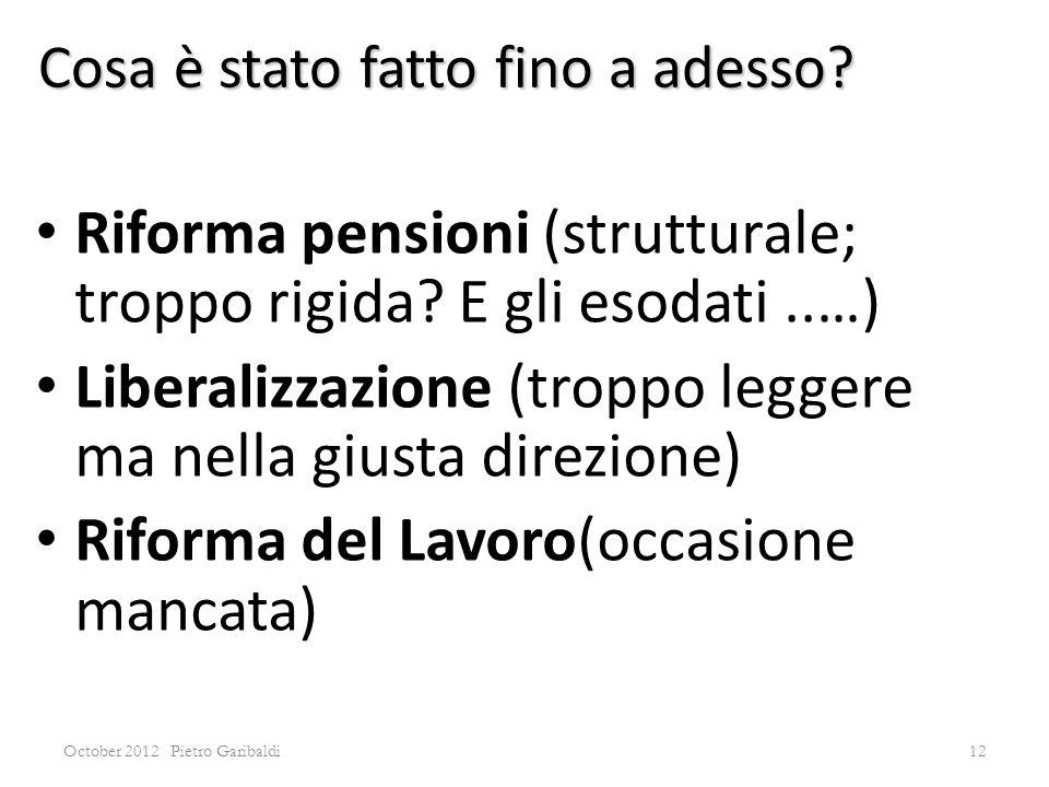October 2012 Pietro Garibaldi12 Riforma pensioni (strutturale; troppo rigida.