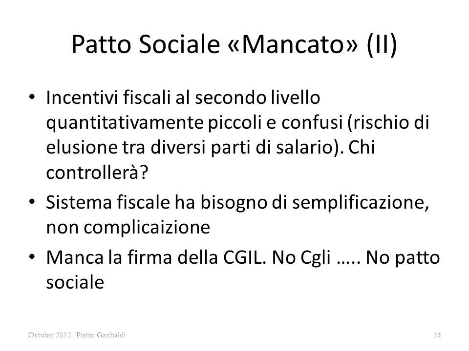 Patto Sociale «Mancato» (II) Incentivi fiscali al secondo livello quantitativamente piccoli e confusi (rischio di elusione tra diversi parti di salario).