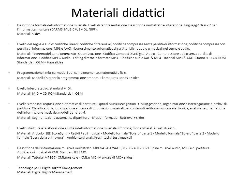Materiali didattici Descrizione formale dell'informazione musicale. Livelli di rappresentazione. Descrizione multistrato e interazione. Linguaggi