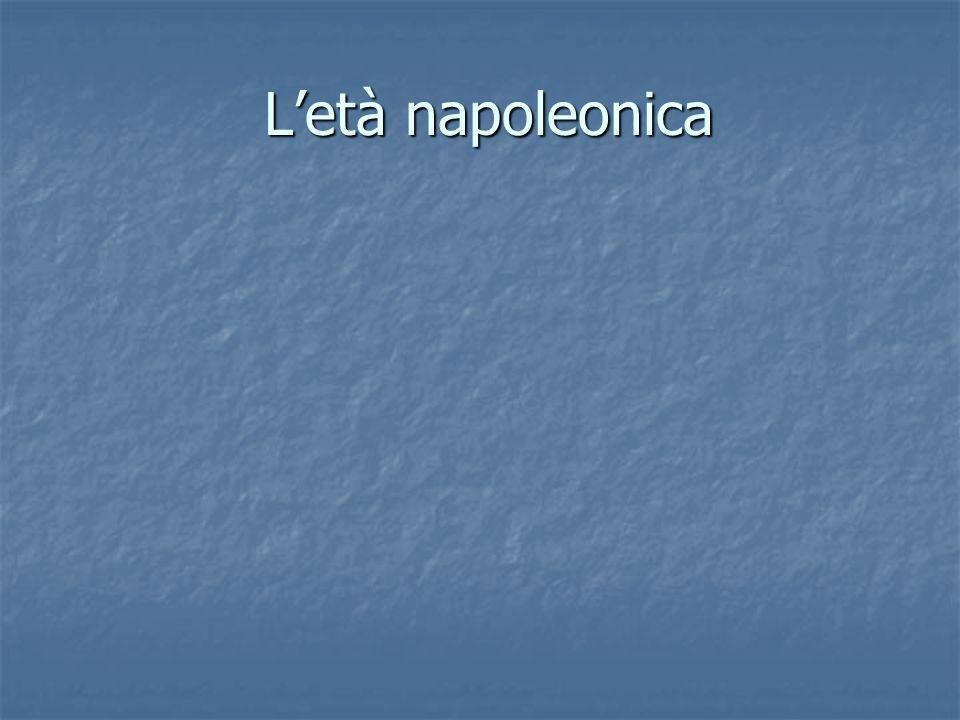 Letà napoleonica Letà napoleonica